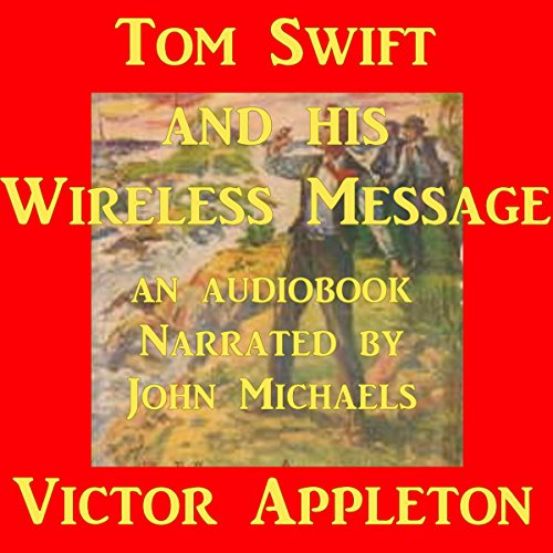 Tom Swift and his Wireless Message audiobook cover art