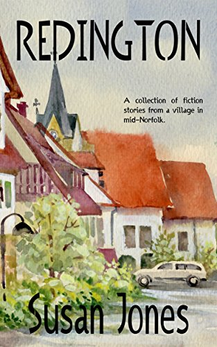 Redington: A collection of fiction stories from a village in mid-Norfolk (English Edition)