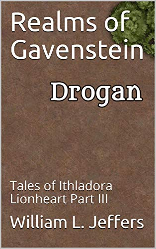 Realms of Gavenstein: Tales of Ithladora Lionheart Part III (English Edition)