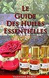 Le Guide huiles essentielles et de l'aromathérapie pour : la perte de poids, le stress et une meilleure vie