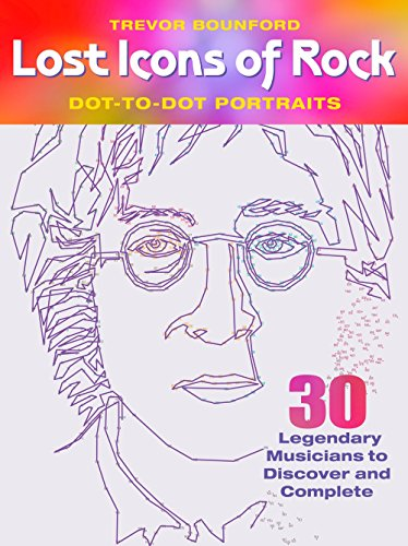 Lost Icons of Rock Dot-to-Dot Portraits: 30 Legendary Musicians to Discover and Complete