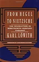 By Karl Lowith - From Hegel to Nietzsche: The Revolution in Nineteenth-Century Thought: 1st (first) Edition