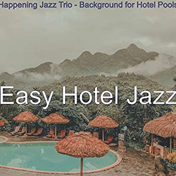 Happening Jazz Trio - Background for Hotel Pools