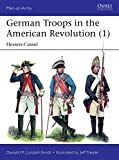 German Troops in the American Revolution (1): Hessen-Cassel (Men-at-Arms)