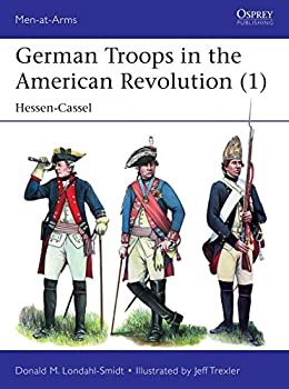 German Troops in the American Revolution  1   Hessen-Cassel  Men-at-Arms