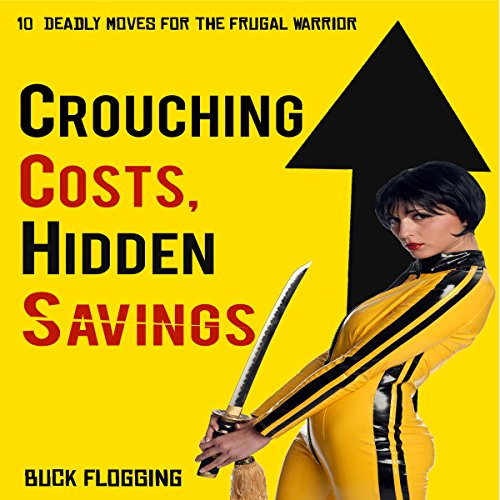 Crouching Costs, Hidden Savings audiobook cover art