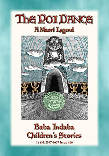 THE POI-DANCE - A Maori Legend: Baba Indaba Children's Stories issue 466 (English Edition)