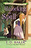 Unlocking the Spell: A Tale of the Wide-Awake Princess (Tales of the Wide-Awake Princess Book 2)