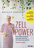 Zellpower: Mit der richtigen Ernährung unsere Zellen stärken und mehr Lebensenergie gewinnen -...