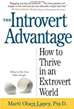 The Introvert Advantage (How To Thrive In An Extrovert World) by Marti Olsen Lany (2002) Paperback