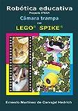 Robótica Educativa Proyecto STEAM Cámara trampa con LEGO © SPIKE ©