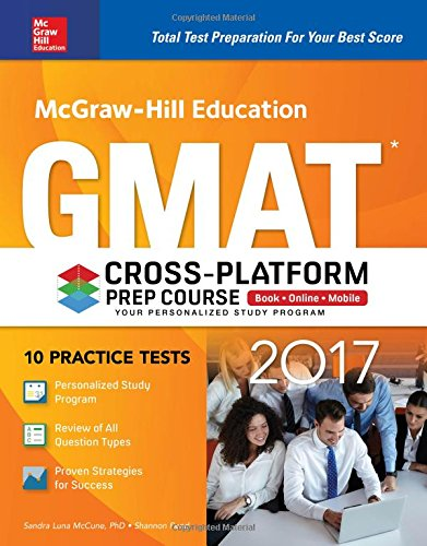 McGraw-Hill Education GMAT 2017 + Online + Mobile: Cross-Platform Prep Course