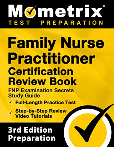 Family Nurse Practitioner Certification Review Book: FNP Examination Secrets Study Guide, Full-Lengt