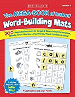 The Mega-Book of Instant Word-Building Mats: 200 Reproducible Mats to Target & Teach Initial Consonants, Blends, Short Vowels, Long Vowels, Word Families, & More!