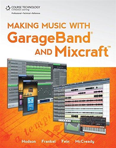 Making Music with GarageBand and Mixcraft