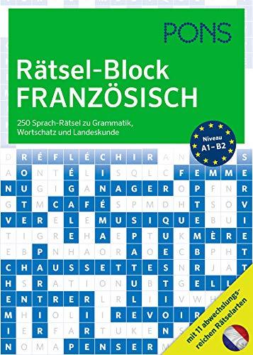 PONS Rätsel-Block Französisch: 250 Sprach-Rätsel zu Grammatik, Wortschatz und Landeskunde mit 12 abwechslungsreichen Rätselarten (PONS Sprachrätsel)