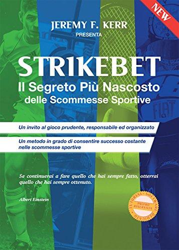 Strikebet. Il segreto più nascosto delle scommesse sportive