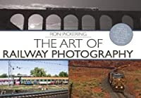 The Art of Railway Photography