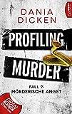 Profiling Murder - Fall 9 von Dania Dicken
