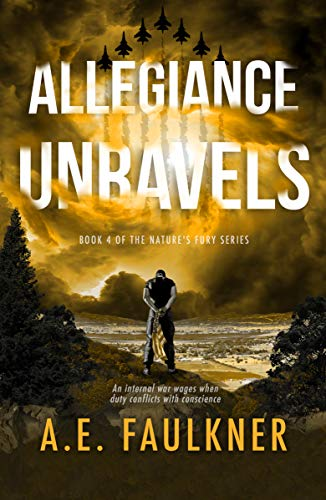 Allegiance Unravels (Nature's Fury Book 4) (English Edition)