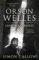 Orson Welles, Volume 3: One-Man Band (Orson Welles Biographies)