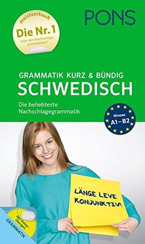 PONS Grammatik kurz & bündig Schwedisch: Einfach, verständlich, übersichtlich - Der Grammatik-Bestseller* (PONS Grammatik kurz und bündig)