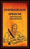 INSPIRIERENDE SPRÜCHE: Motivierende Sprichwörter (German Edition)