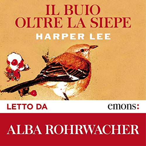 Il buio oltre la siepe Audiobook By Harper Lee cover art