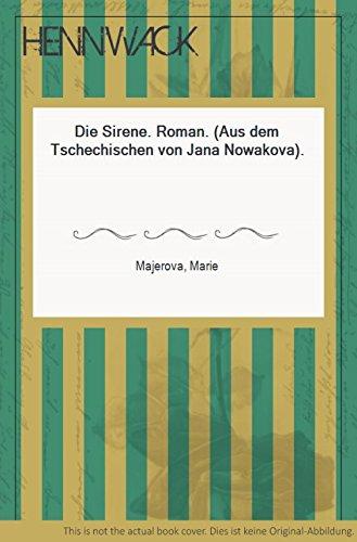 Die Sirene. Roman. (Aus dem Tschechischen von Jana Nowakova).