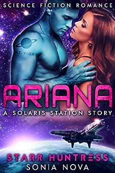 Ariana: Science Fiction Alien Romance (Solaris Station) by [Sonia Nova, Starr Huntress]