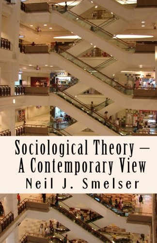 Sociological Theory Ndash A Contemporary View How To Read Criticize And Do Theory Classics Of The Social Sciences