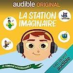 La Station Imaginaire. Le Temps de la Découverte