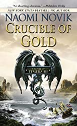 Crucible of Gold (Temeraire #7) by Naomi Novik