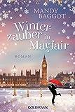 Winterzauber in Mayfair: Roman von Mandy Baggot