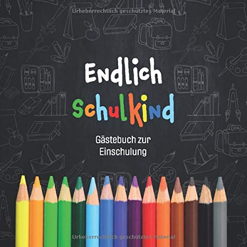 Endlich Schulkind - Gästebuch zur Einschulung: Erinnerungsalbum und Eintragebuch zum Schulanfang...