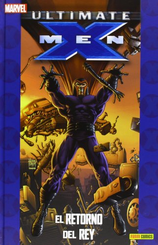 Ultimate X-Men 5. El Retorno Del Rey