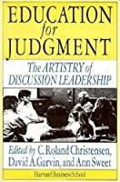 Education for Judgment: The Artistry of Discussion Leadership (Harvard Business Review Paperback S)