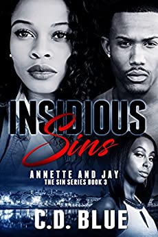 Insidious Sins: Annette and Jay (The Sin Series Book 3) by [C. D. Blue]
