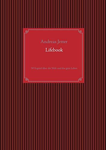 Lifebook: 50 Kapitel über die Welt und das gute Leben