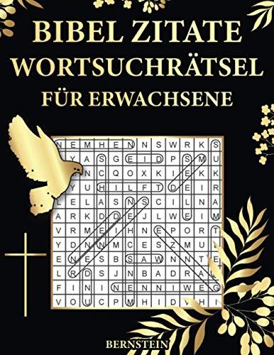 Bibel Zitate Wortsuchrätsel für Erwachsene: 100 Extra Große Wortsuchrätsel mit Lösungen