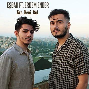 Ara Beni Bul (feat. Erdem Ender)