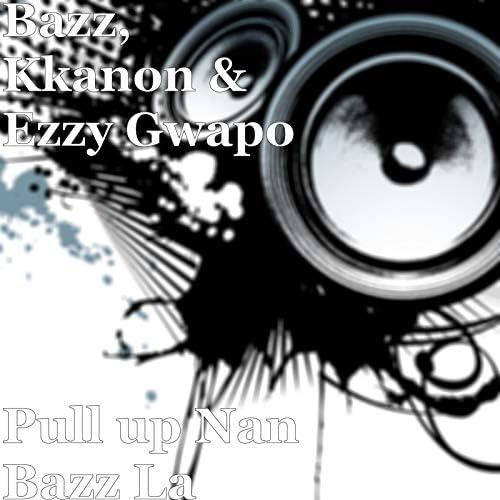 Bazz, Kkanon & Ezzy Gwapo