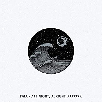 All Night, Alright (Reprise)