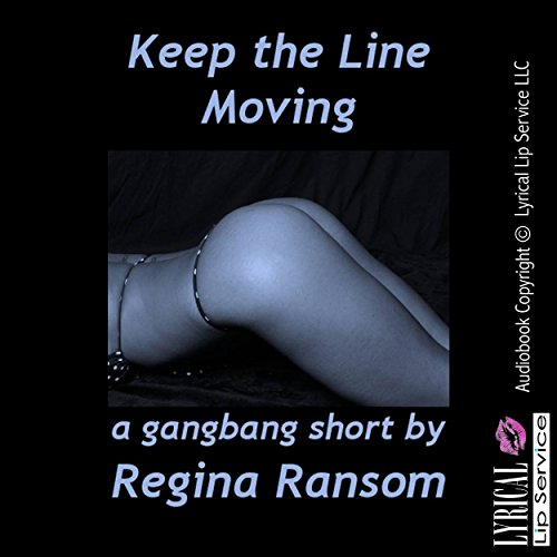 Keep the Line Moving: A Reluctant Gangbang Short audiobook cover art