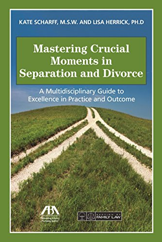 Compare Textbook Prices for Mastering Crucial Moments in Separation and Divorce  ISBN 9781634254083 by Scharff, Kate,Herrick, Lisa R.
