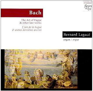 Bach:Art of Fugue & Late Works by Bernard Lagace (1999-12-30)