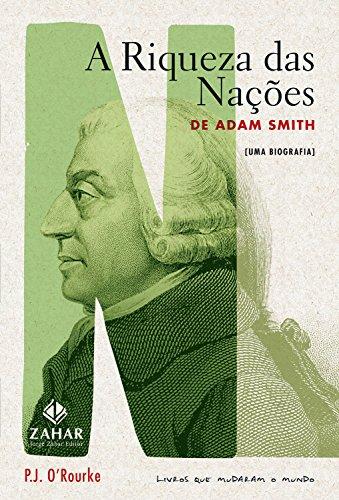 A riqueza das nações de Adam Smith: Uma biografia (Livros que mudaram o mundo)