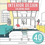 Interior Design: Adult Coloring Book with Modern Decorated Home Designs And Room Ideas for...