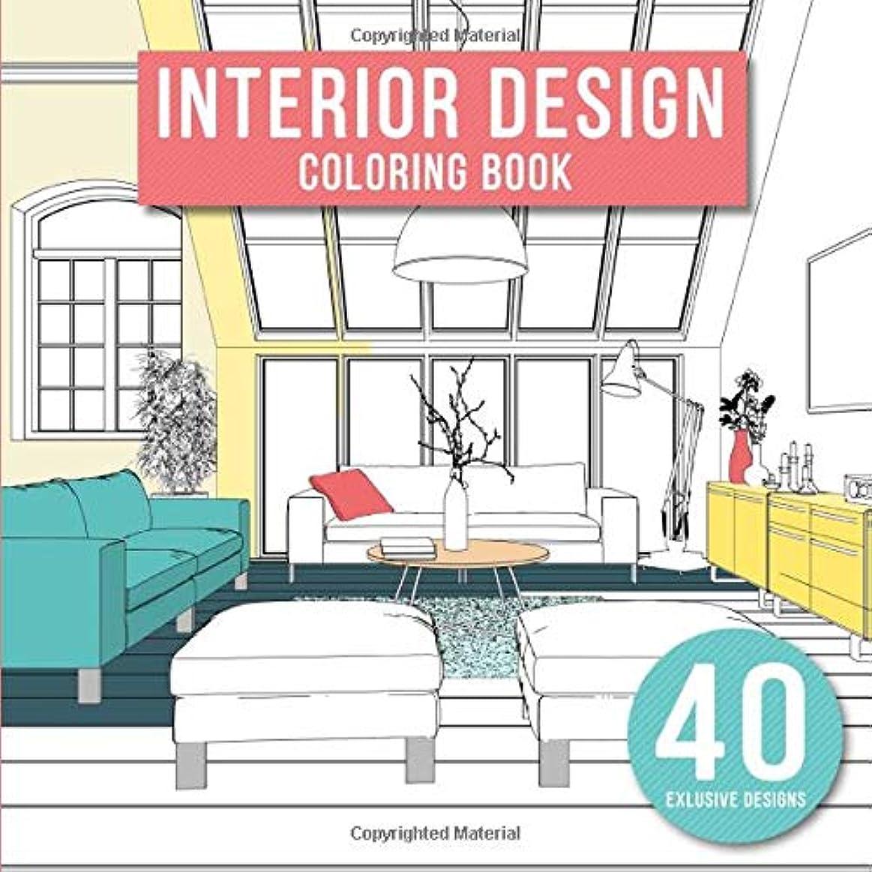 ホールドオールシェア吸い込むInterior Design: Adult Coloring Book with Modern Decorated Home Designs And Room Ideas for Relaxation and Unwind