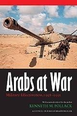 Arabs at War: Military Effectiveness, 1948-1991 (Studies in War, Society, and the Militar) (Studies in War, Society, and the Military) Kindle Edition